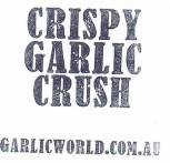 crispy garlic crush